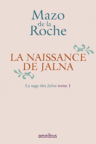 La Saga des Jalna – T.1 – La Naissance de Jalna