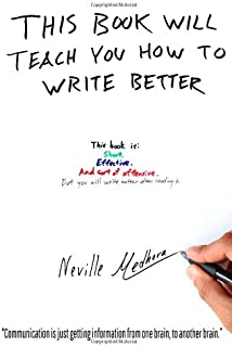 This book will teach you how to write better: Learn how to get what you want, increase your conversion rates, and make it ...