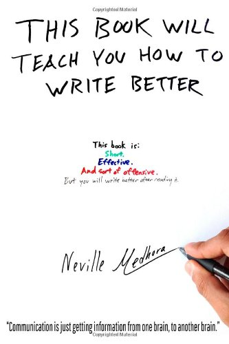 This Book Will Teach You How to Write Better by Neville Medhora