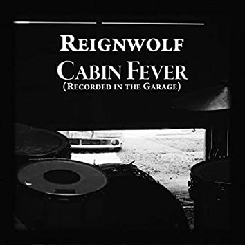 Cabin Fever (Garage Recording)