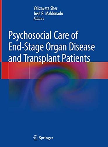 Psychosocial Care of End-Stage Organ Disease and Transplant Patients