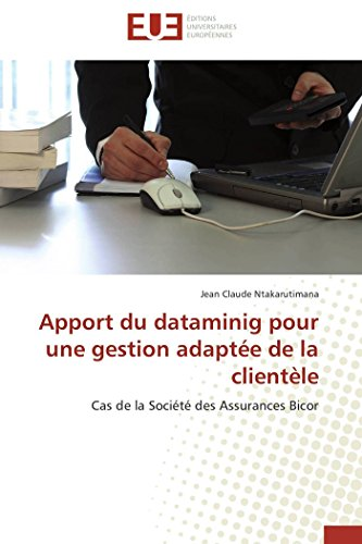 Apport du dataminig pour une gestion adaptée de la clientèle: Cas de la Société des Assurances Bicor