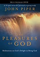 The Pleasures of God: Meditations on God's Delight in Being God [DVD]