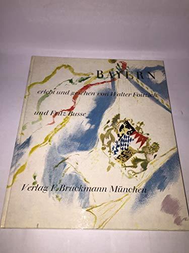 Bayern erlebt und gesehen von Walter Foitzick und Fritz Busse