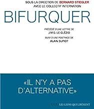 Bifurquer: Il n'y a pas d'alternative (Les Liens Qui Libèrent) (French Edition)
