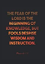 Proverbs 1:7 Notebook: The fear of the LORD is the beginning of knowledge, but fools despise wisdom and instruction.: Proverbs 1:7 Notebook, Bible Verse Christian Journal/Diary Gift, Doodle Present