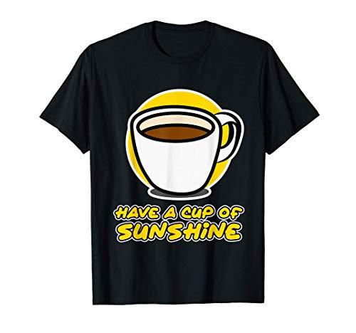 Diseño de espresso - Have a Cup of Sunshine Camiseta