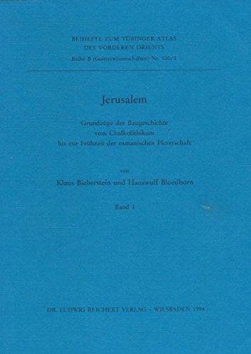 Jerusalem: Grundzüge der Baugeschichte vom Chalkolithikum bis zur Frühzeit der osmanischen Herrschaft (Reihe B (Geisteswissenschaften))