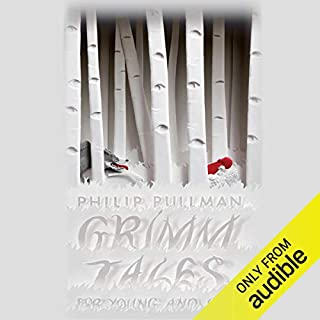 Grimm Tales for Young and Old                   By:                                                                                                                                 Philip Pullman                               Narrated by:                                                                                                                                 Samuel West                      Length: 10 hrs and 24 mins     139 ratings     Overall 4.4