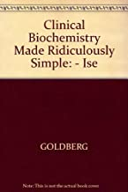 Clinical Biochemistry Made Ridiculously Simple: - Ise
