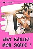 Mes règles Mon skate carnet de notes: journal ligné à remplir | liberté et indépendance | noter vos pensées envies désirs | format 15 x 23 cm (121 pages) (broché)