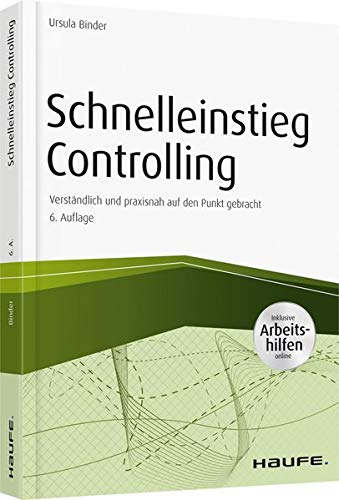 Schnelleinstieg Controlling - inkl. Arbeitshilfen online (Haufe Fachbuch)