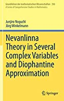 Nevanlinna Theory in Several Complex Variables and Diophantine Approximation (Grundlehren der mathematischen Wissenschaften (350))