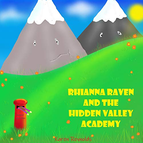 Rhianna Raven and the Hidden Valley Academy: A Magical Experience cover art