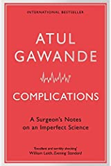[Complications: A Surgeon's Notes on an Imperfect Science] [By: Atul Gawande] [January, 2008] Paperback