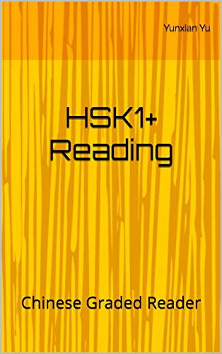 HSK1+ Reading: Chinese Graded Reader (Chinese HSK Graded Readers) (English Edition)