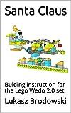 Santa Claus: Bulding instruction for the Lego Wedo 2.0 set (English Edition)