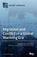 Migration and Conflict in a Global Warming Era: A Political Understanding of Climate Change