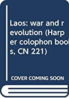 Laos: war and revolution (Harper colophon books, CN 221)