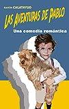 Las aventuras de Pablo: Una comedia romántica (2ª aventura)...