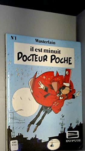 Docteur Poche, Tome 1 : Il est minuit, docteur Poche
