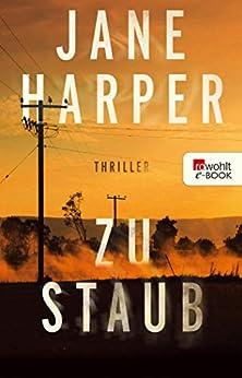 Zu Staub (German Edition) by [Jane Harper, Ulrike Wasel, Klaus Timmermann]