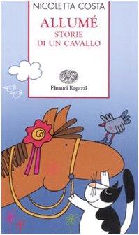 Allumé. Storie di un cavallo. Ediz. illustrata