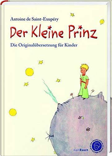 Der Kleine Prinz. Die Originalübersetzung für Kinder: Mit farbigen Illustrationen: Angepasste Übersetzung mit den Illustrationen des Autors