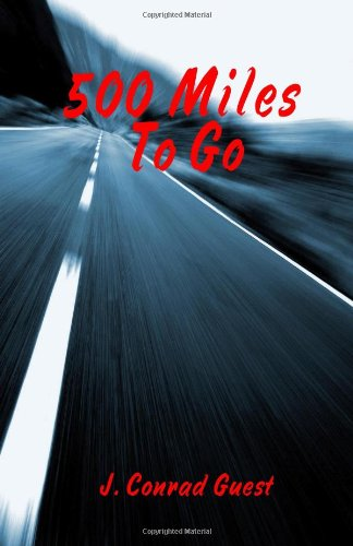 Book: 500 Miles to Go by J. Conrad Guest