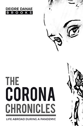 The Corona Chronicles: Life Abroad During A Pandemic