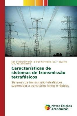[(Caracteristicas de Sistemas de Transmissao Tetrafasicos)] [By (author) Scherole Brandt Ivan ] published on (May, 2015)