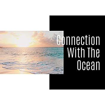 Connection With The Ocean