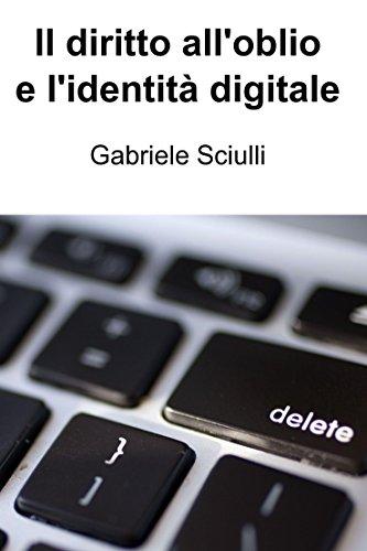 Il diritto all'oblio e l'identità digitale (Italian Edition)
