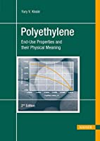 Polyethylene: End-use Properties and Their Physical Meaning