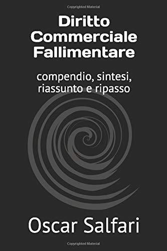 Diritto Commerciale Fallimentare: compendio, sintesi, riassunto e ripasso