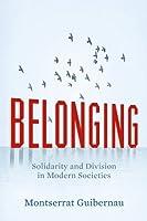 Belonging: Solidarity and Division in Modern Societies