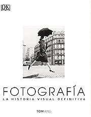Fotografía. La Historia Visual Definitiva (Gran formato)