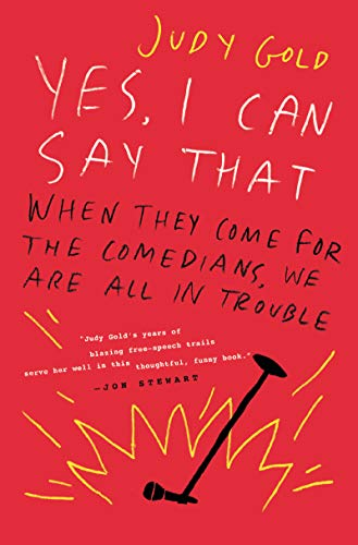 Yes, I Can Say That: When They Come for the Comedians, We Are All in Trouble (English Edition)