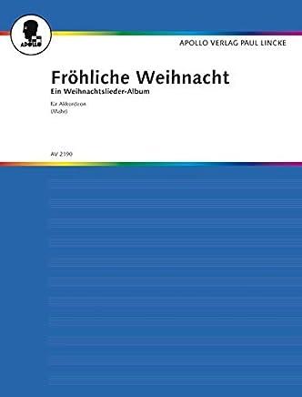 Fröhliche Weihnacht: Weihnachtslieder-Album. Akkordeon.