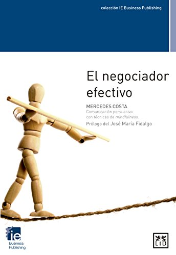 El negociador efectivo (colección IE Business Publishing)