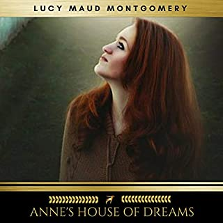 Anne's House of Dreams                   By:                                                                                                                                 Lucy Maud Montgomery                               Narrated by:                                                                                                                                 Sinead Dixon                      Length: 7 hrs and 14 mins     38 ratings     Overall 4.9