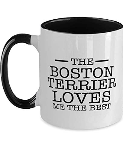 N\A Taza de café de Dos Tonos de Boston Terrier - The Boston Terrier Loves Me The Best - Funny Boston Terrier Lover - Lo Mejor para cumpleaños, Navidad, él, Ella, Hombres, Mujeres