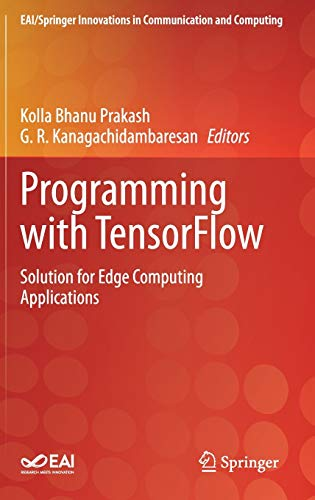 Programming with TensorFlow: Solution for Edge Computing Applications Front Cover