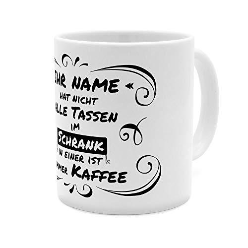 printplanet® Tasse mit Namen personalisiert - Motiv hat Nicht alle Tassen im Schrank - individuell gestalten - Farbvariante Weiß