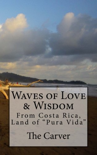 Waves of Love and Wisdom: From Costa Rica, Land of