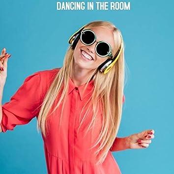 DANCING IN THE ROOM