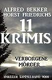 11 Krimis - Verborgene Mörder: Thriller Sammelband 9008