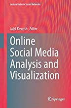 Online Social Media Analysis and Visualization (Lecture Notes in Social Networks)