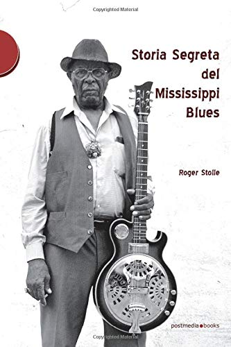 Storia segreta del Mississippi Blues