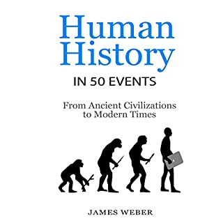 Human History in 50 Events: From Ancient Civilizations to Modern Times cover art